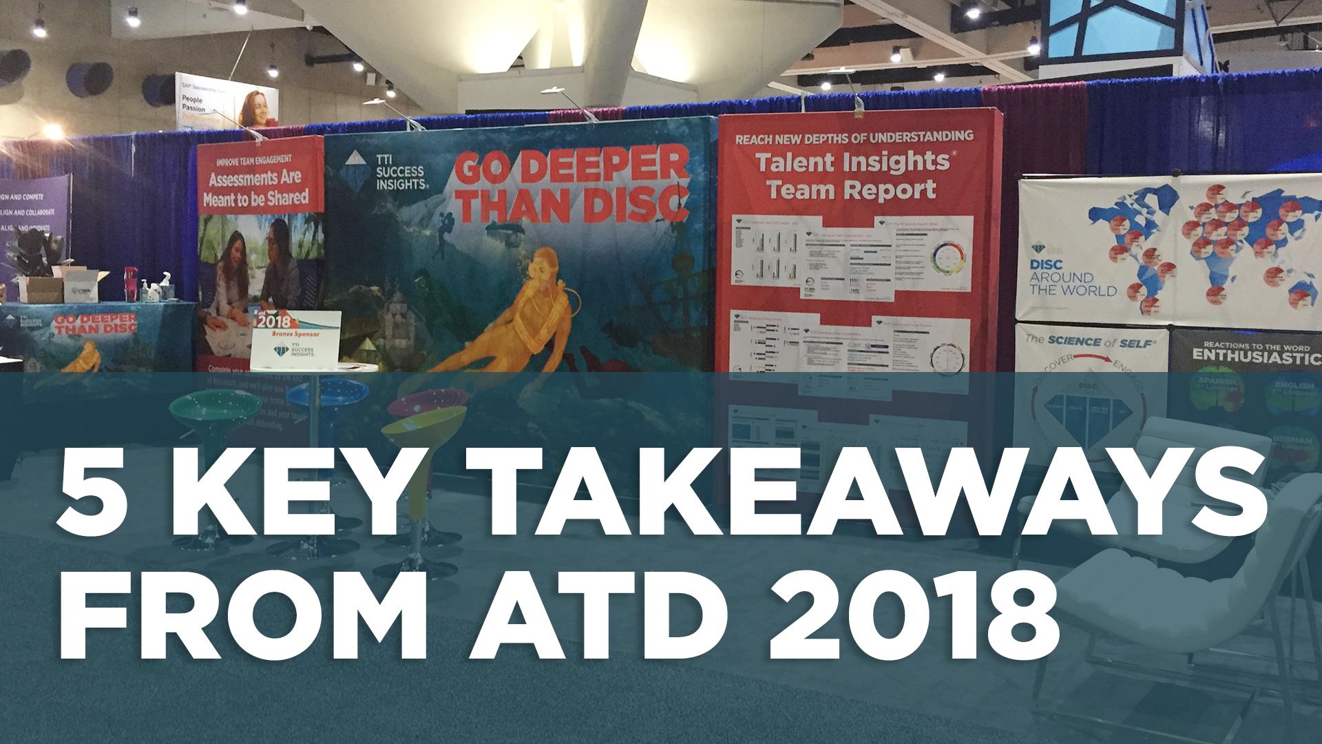 5 Key Takeaways from ATD 2018