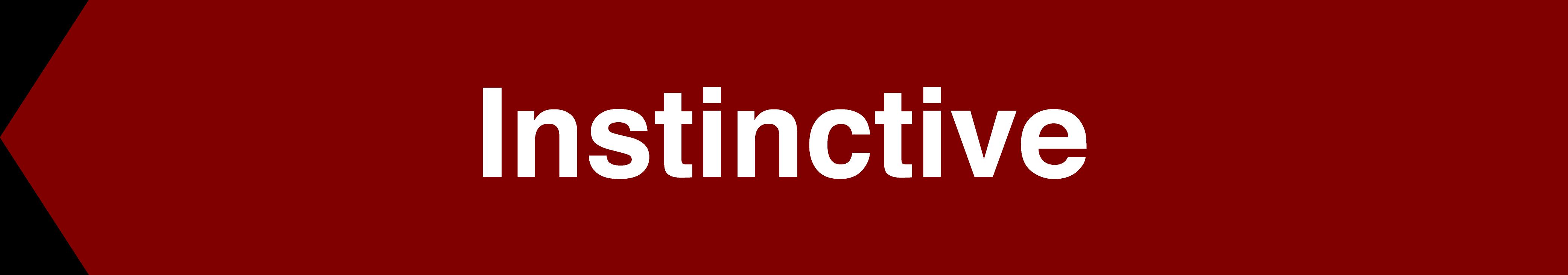 Instinctive